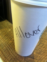 Today's Starbucks Alter Ego: 'All Over'